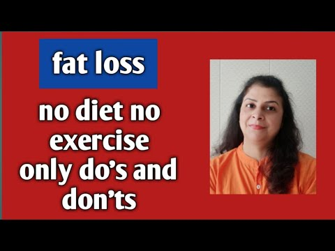 No diet no exercise for weight loss. Only do's and don'ts. thumbnail