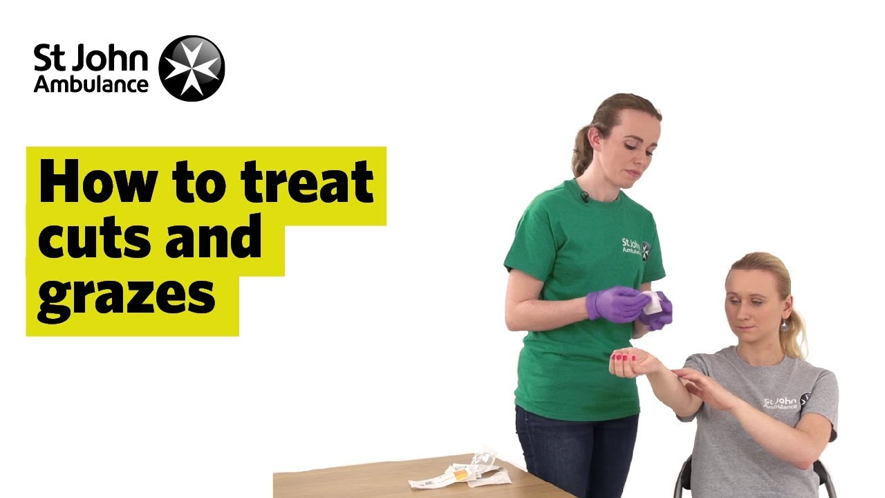 How to Treat Cuts and Grazes - First Aid - St John Ambulance