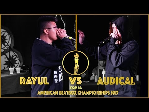Audical vs Rayul / Top 16 - American Beatbox Championships 2017