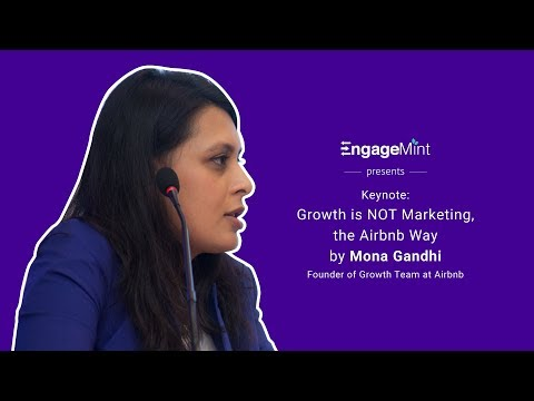 EngageMint Keynote: Growth is NOT Marketing by Mona Gandhi (Airbnb)