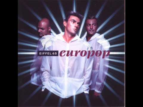 Eiffel 65 - Living In A Bubble