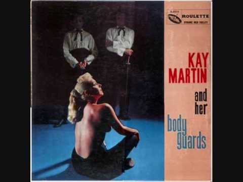 Kay Martin and her Bodyguards -