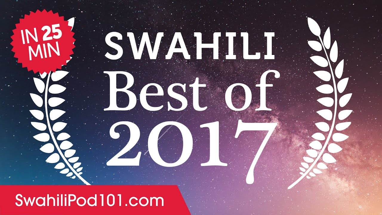 Learn Swahili in 25 minutes - The Best of 2017