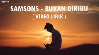 Download Samson - Bukan Diriku (Video Lirik)
