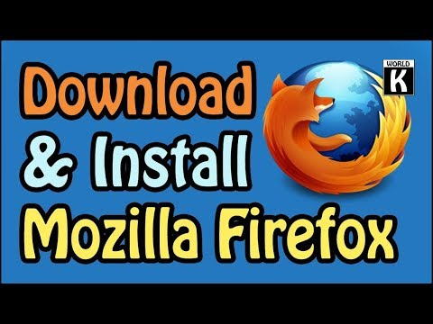 How To Download, Install And Setup The Mozilla Firefox Browser [Fastest Ever Browser]