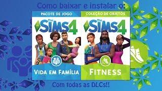 Como baixar The Sims 4 Vida em Família\Fitness com todas as DLCs!