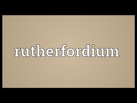 Rutherfordium Meaning