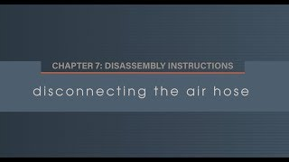 Chapter 7.1 Disconnecting the Air Hose