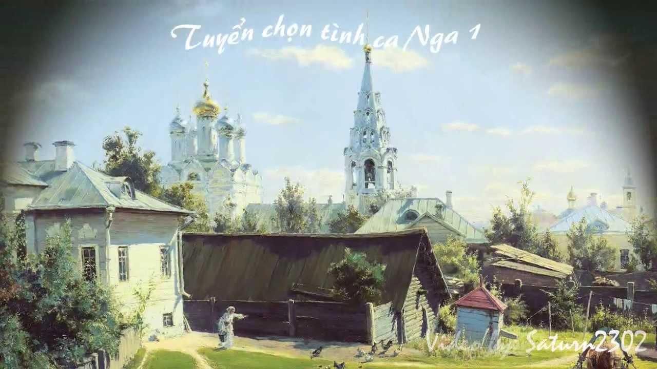 Tuyển Chọn Tình Ca Nga – Phần 1 | Russian Song Collection – Part 1