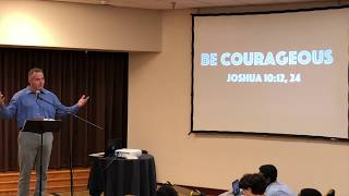 Be Courageous (7/29/18)