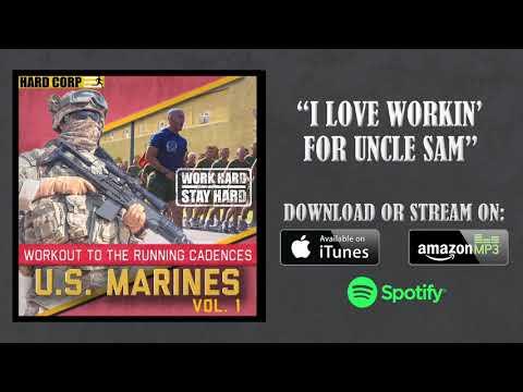 I Love Workin' For Uncle Sam (USMC Cadence)