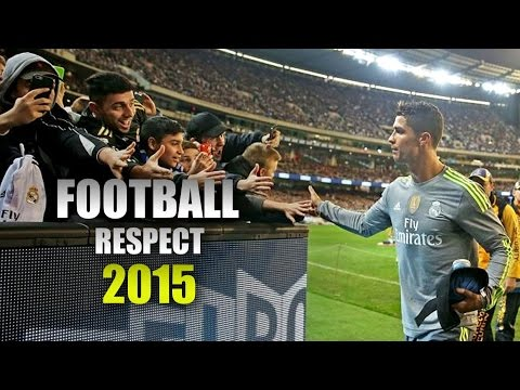 Football Respect ● Beautiful Moments ● Football is nothing without Respect 2015