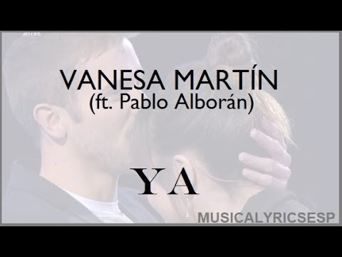 Vanesa Martín - Ya ft  Pablo Alborán (LYRICS)