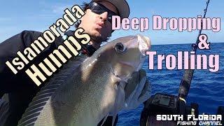 Islamorada Humps - Deep Dropping & Trolling
