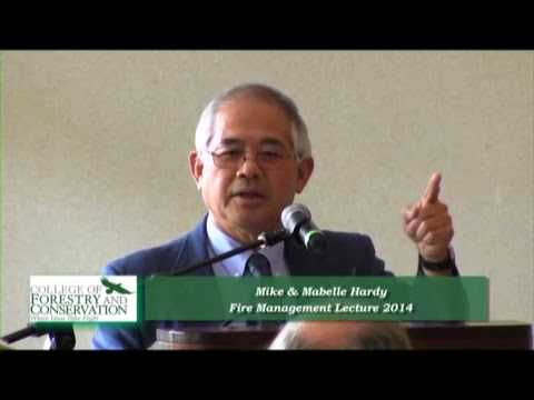 Mike and Mabelle Hardy Fire Management Lecture 2015: Ron Wakimoto