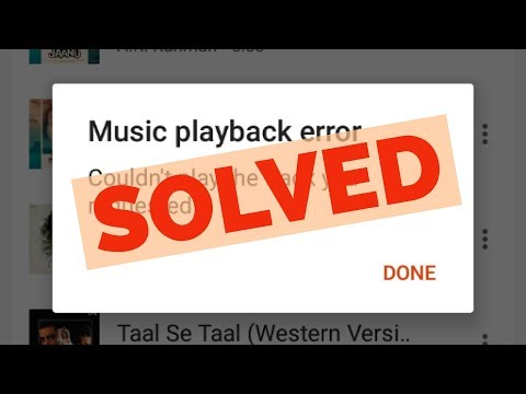 Fix Music playback error-Couldn't play the track you requested in Android