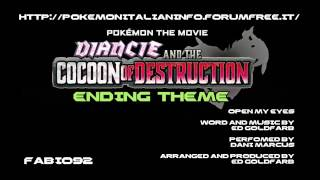 """Pokémon Diancie and the Cocoon of Destruction Ending Theme """"Open My Eyes"""" HQ English"""