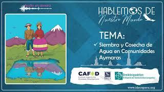 Siembra y Cosecha del Agua – Programa Radial en Aimara