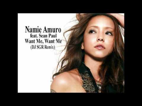 【再UP】Namie Amuro Ft. Sean Paul - Want Me, Want Me (DJ SGR Remix) - DJ SGR Blend