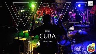 Ways. - From Cuba With Love - Tour