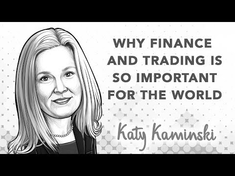 Why Finance and Trading Is So Important for the World | with Kathryn Kaminski