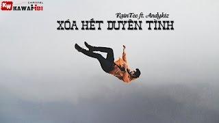 Xóa Hết Duyên Tình - RainTee ft. Andykiz [ Video Lyrics ]