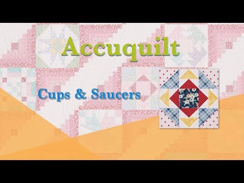 "Accuquilt June 2018 ""Bears Paw and Cups & Saucers"""