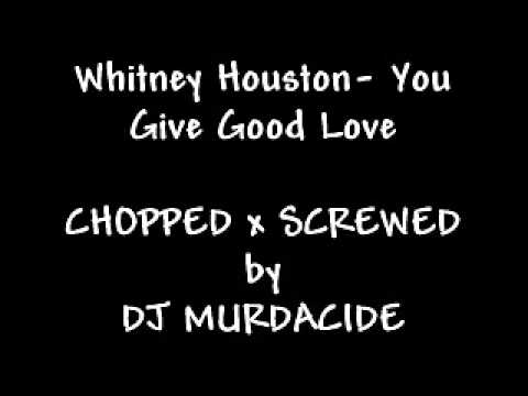 Whitney Houston- You give good love (chopped up)