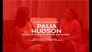 Celebrity MUA Paija Hudson Talks Self-Love & Beauty Beyond Makeup