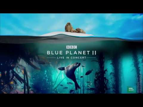 Blue Planet II Live in Concert Mp3