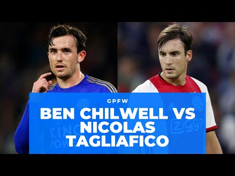 Who Should Be Chelsea's Left Back? Ben Chilwell vs Nicolas Tagliafico