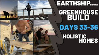 Holistic Homes-Greenhouse Build (Days 33-36) Earthship Inspired Design & Build. (live & time-lapse)