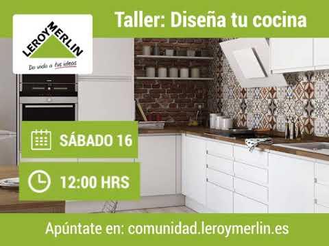 Taller dise a tu cocina leroy merlin finestrat 20171216 for Disena tu cocina gratis