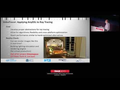 AnyDSL: Generating Highly Optimized, Customized, Cross-Platform Ray-Tracers (FMX2015)