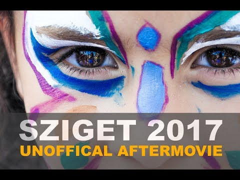 +++SZIGET (Unofficial Aftermovie) BUDAPEST 2017+++ The best Time of my Life