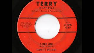 Jeanette Williams - I Can't Wait (Terry)