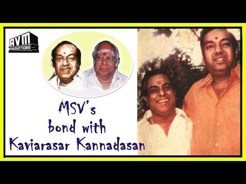 MSV's Bond With Kaviarasar Kannadasan (கவியரசர் கண்ணதாசன் அவர்களுடன் உங்களுக்கு இருந்த நட்பு பற்றி)