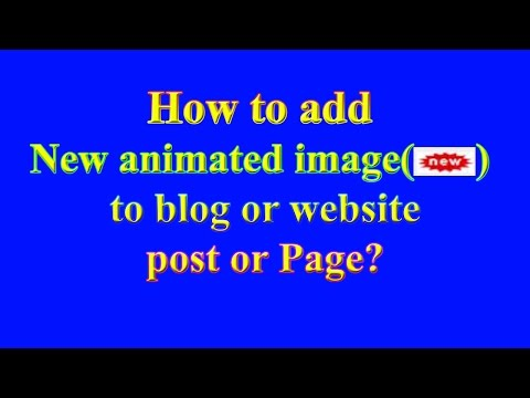 HOW TO ADD NEW ANIMATED IMAGE TO BLOGGER OR WEBSITE