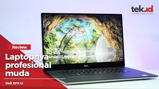 Review Dell XPS 15, ini laptop seri profesional buat eksekutif muda