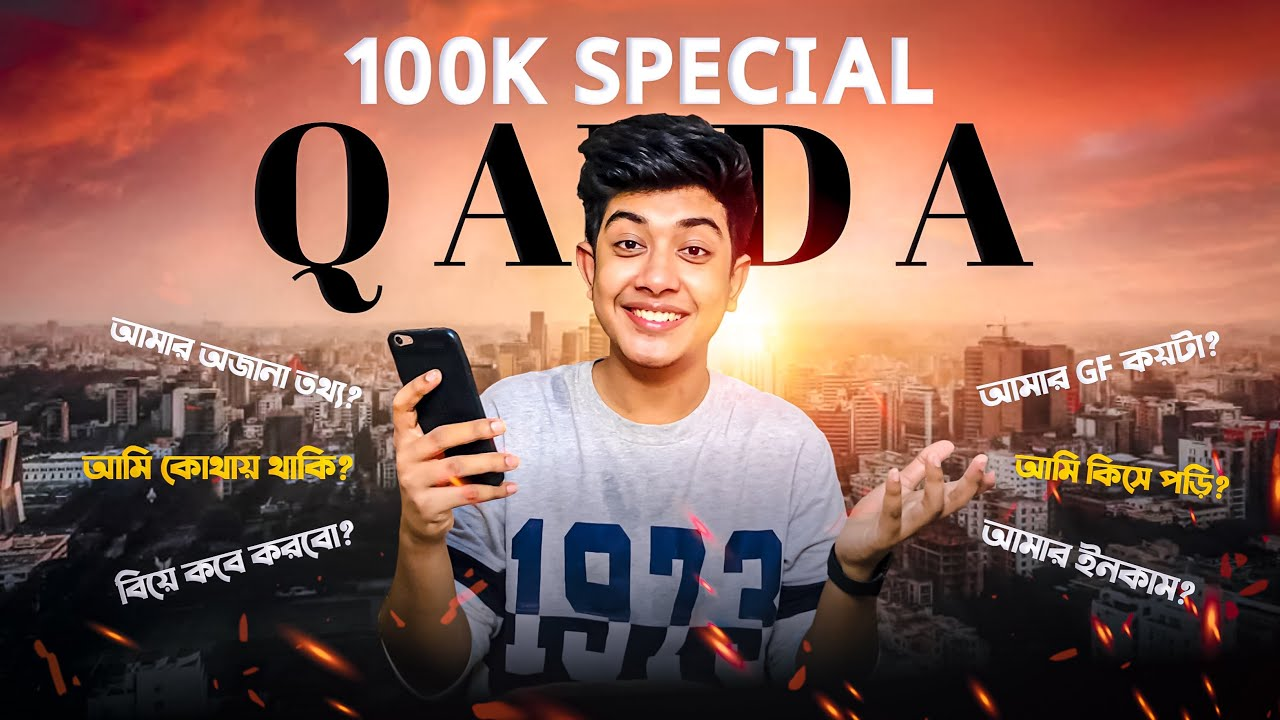 100K Special Q&A Video || Q&A video || Solyman Limon