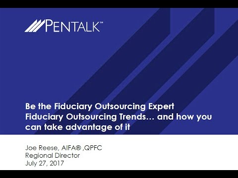 PENTalk   Be the Fiduciary Outsourcing Expert
