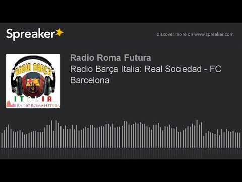Radio Barça Italia: Real Sociedad - FC Barcelona (part 11 di 15)