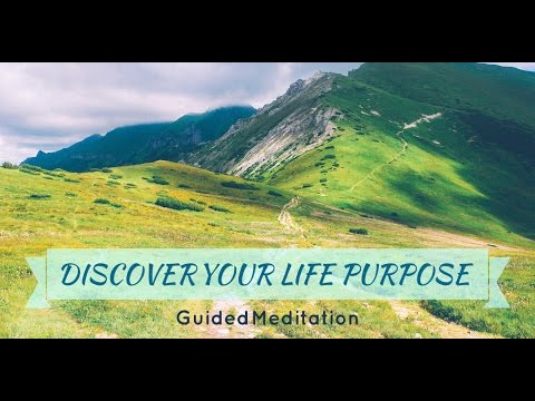 Discover Your Life Purpose: Guided Meditation