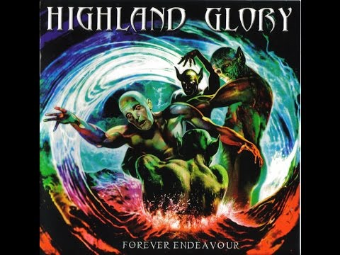 Highland Glory - Forever Endeavour (Full Album)