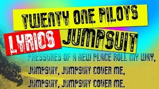 twenty one pilots: Jumpsuit (LYRICS)