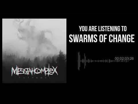 Messiah Complex - Swarms of Change (HD) Mp3
