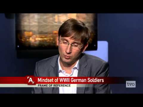 Sonke Neitzel: Mindset of WWII German Soldiers