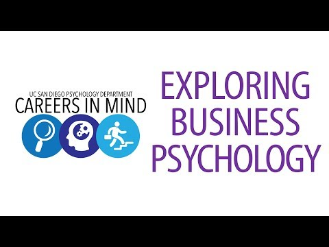 Careers in Mind: Panel 3, Exploring Business Psychology | UC San Diego Psychology