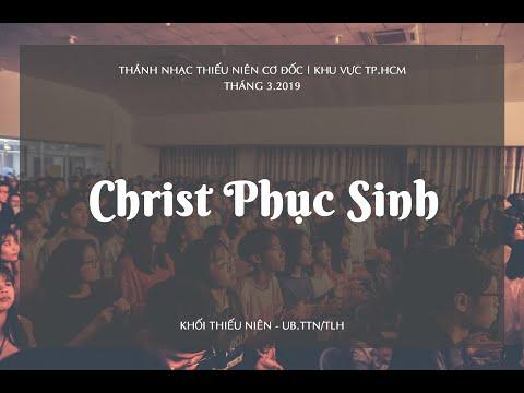 Christ Phục Sinh | Thánh nhạc Thiếu niên Cơ đốc | Tháng 3.2019