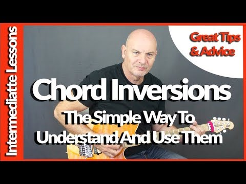 Chord Inversions For Guitar - The Simple Way To Understand And Use Them  - Guitar Lesson